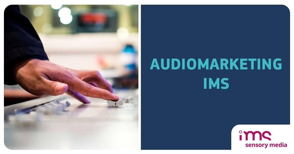 Audiomarketing, IMS, Marketing Sensoryczny